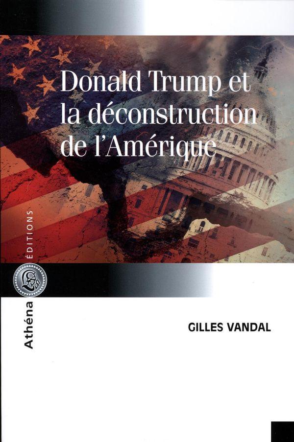 Donald Trump et la déconstruction de l'Amérique