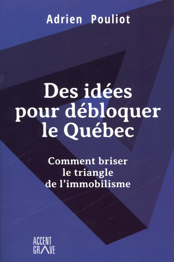 Des idées pour débloquer le Québec