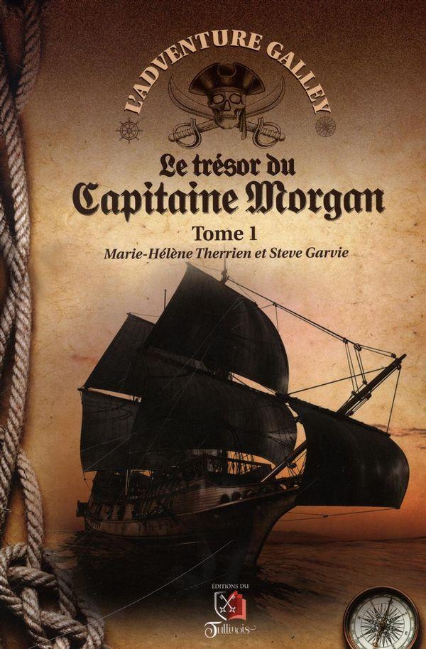 L'adventure galley 01 : Le trésor du Capitaine Morgan