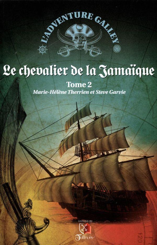 Le chevalier de la Jamaïque 02 : L'adventure galley  2e édition