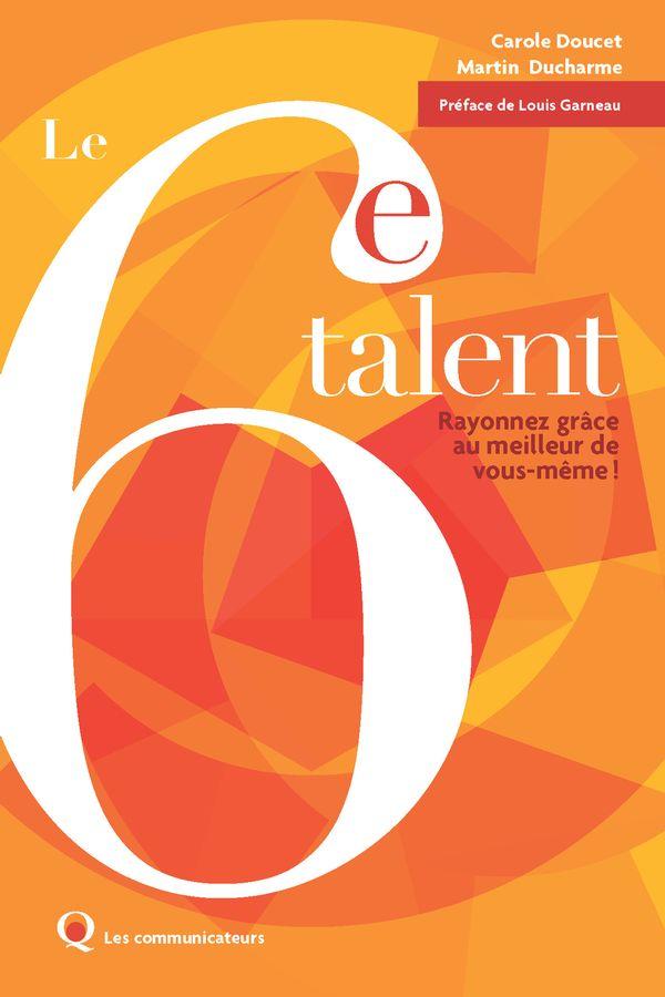 Le 6e talent : Rayonnez grâce au meilleur de vous-même !