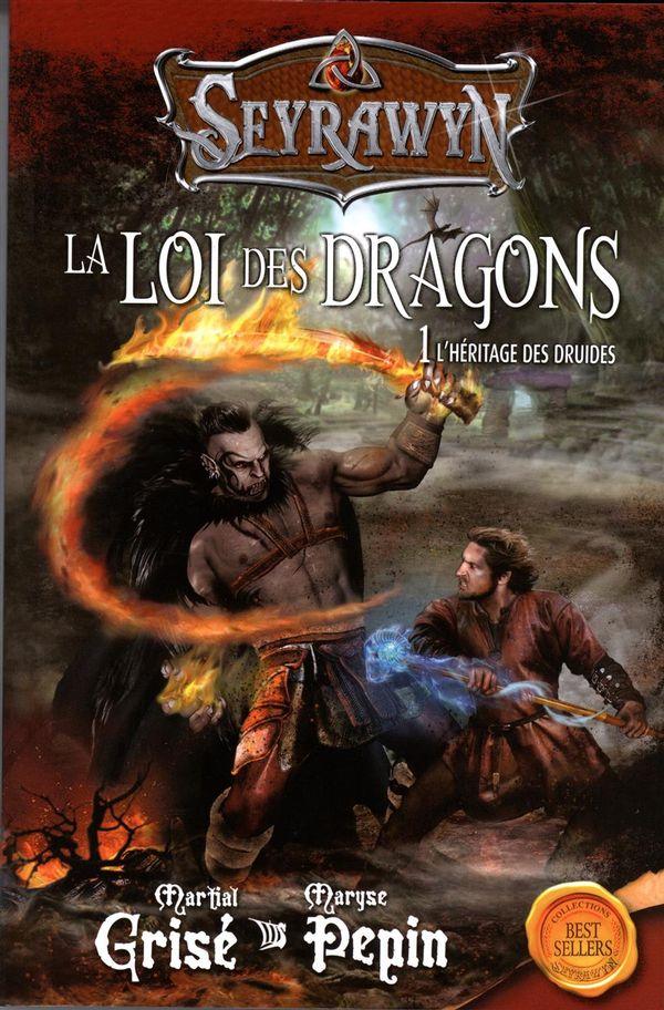 Seyrawyn La loi des dragons 01 : L'héritage des druides