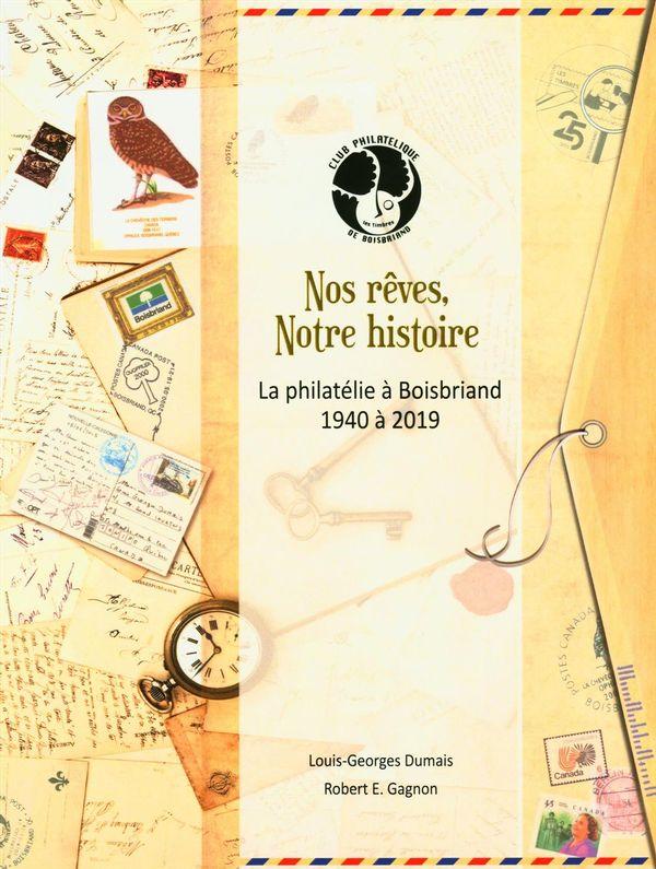 Nos rêves, Notre histoire - La philatélie à Boisbriand de 1940 à 2019