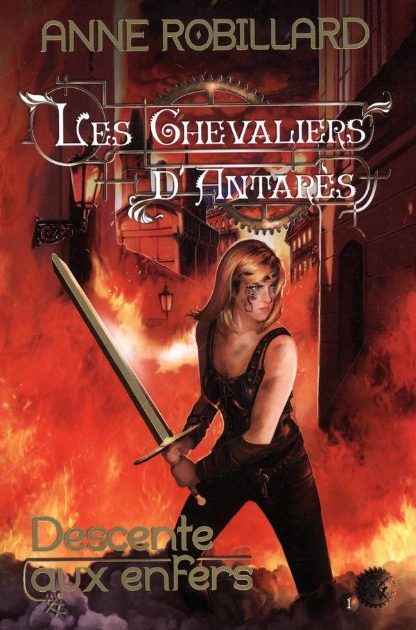 Les Chevaliers d'Antarès 01 : Descente aux enfers