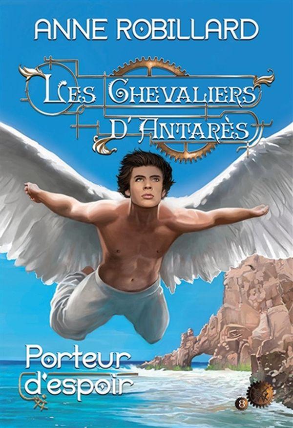 Chevaliers d'Antarès Les 08  Porteurs d'espoir
