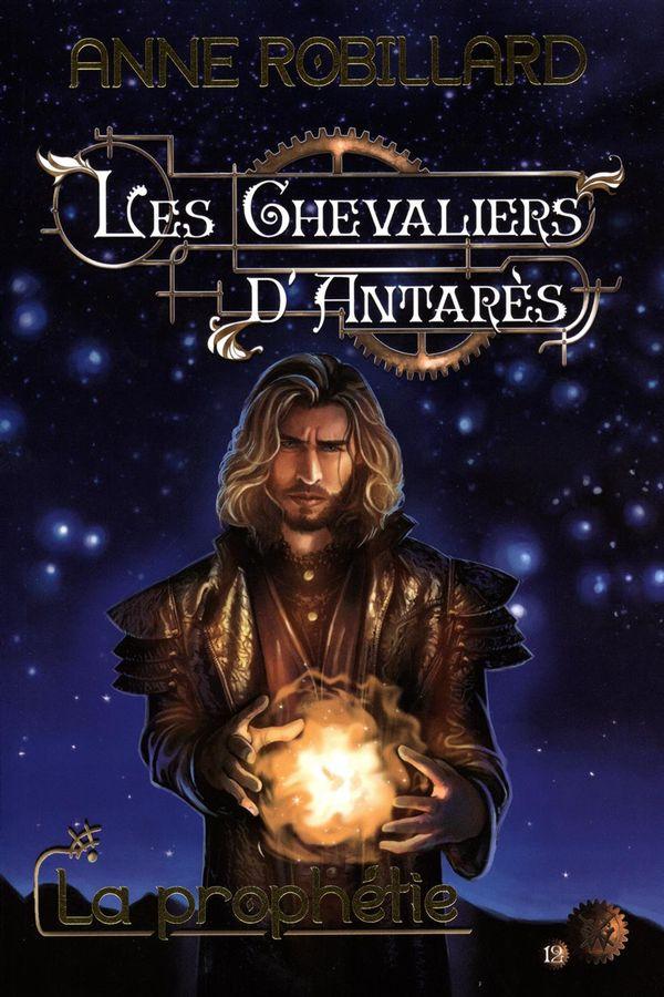 Chevaliers d'Antarès Les 12  La prophétie