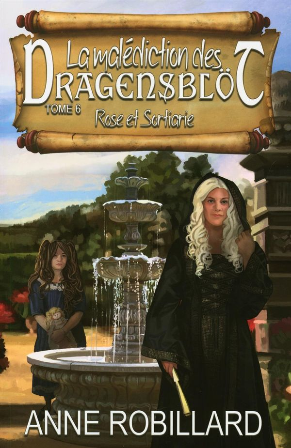 La malédiction des Dragensblöt 06 : Rose et Sortiarie