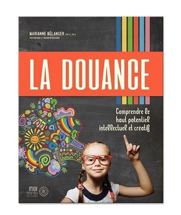 La douance : Comprendre le haut potentiel intellectuel et créatif