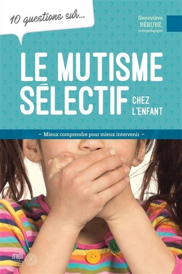 10 questions sur... Le mutisme sélectif chez les enfants