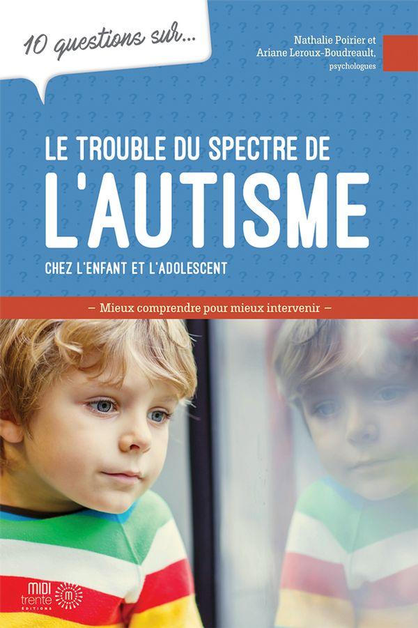 10 questions sur... Le trouble du spectre de l'autisme