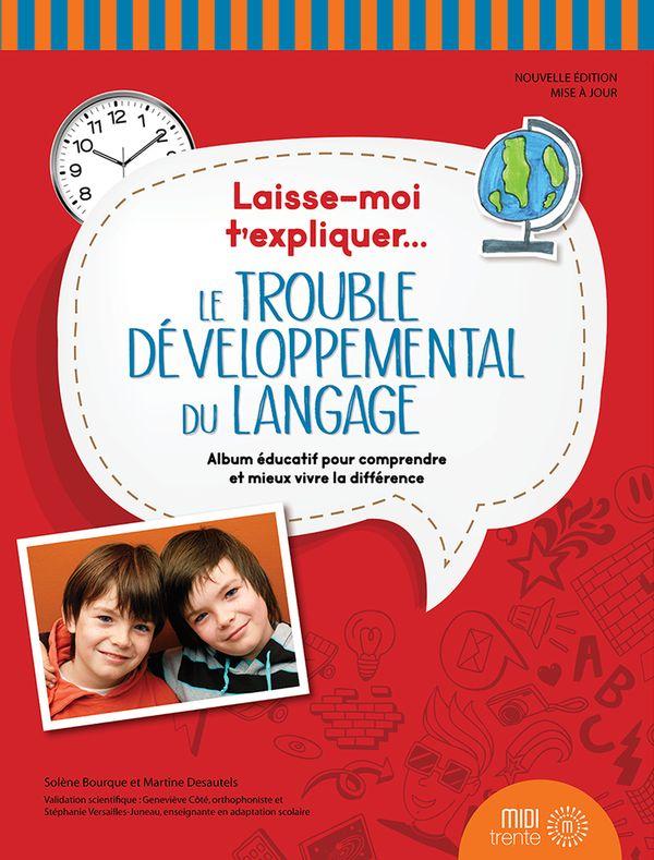 Laisse-moi t'expliquer... Le trouble développemental du langage N.E.