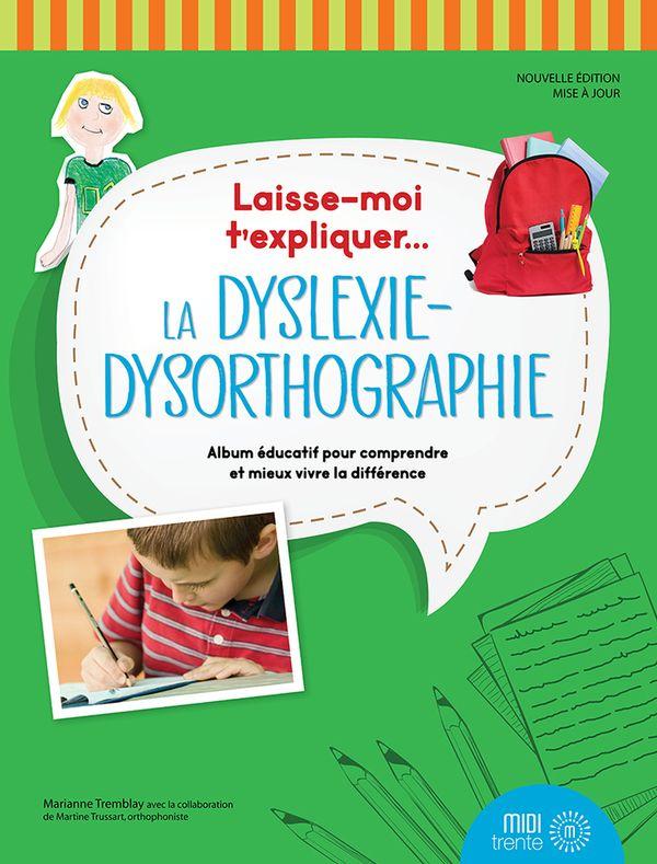 Laisse-moi t'expliquer... La dyslexie-dysorthographie N.E