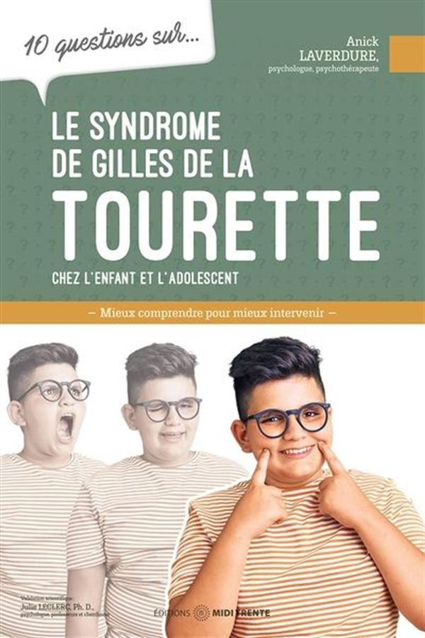 10 questions sur...: Le syndrome de Gilles de la Tourette - Chez l'enfant et l'adolescent