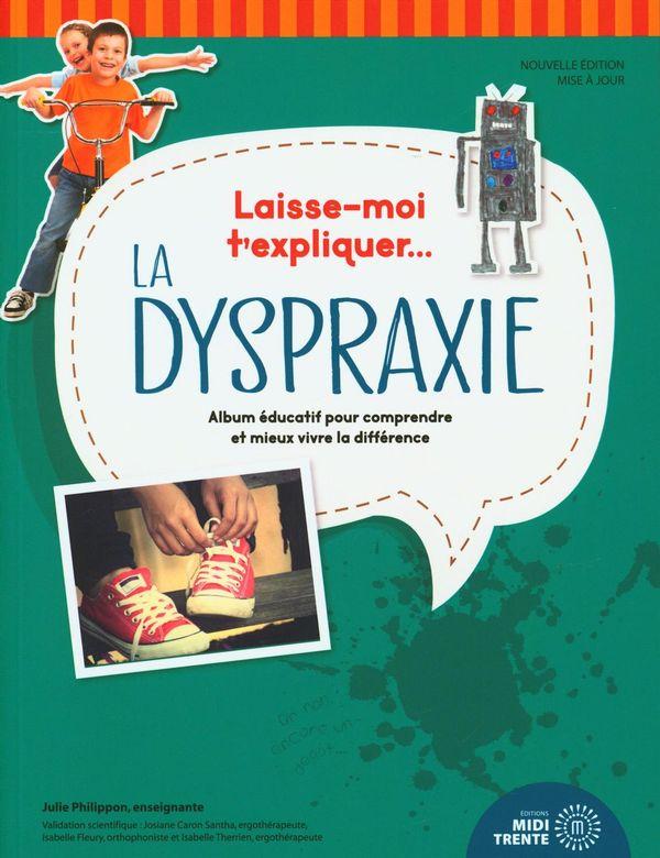 Laisse moi t'expliquer... La dyspraxie N.E.