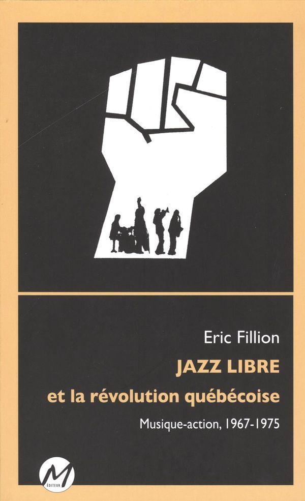 Jazz libre et la révolution québécoise : Musique-action, 1967-1975