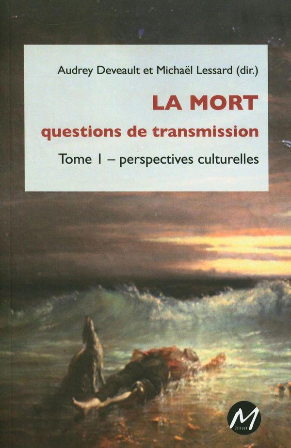 La mort 01 : question de transmission - perspectives culturelles
