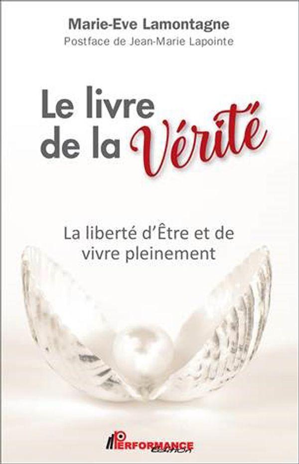 Le livre de la vérité : La liberté d'Être et de vivre pleinement