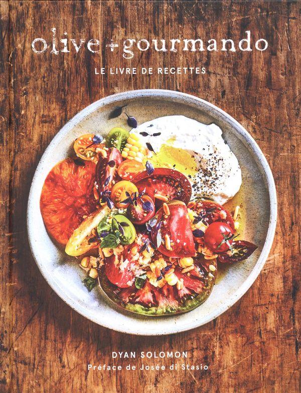 Olive + Gourmando : Le livre de recettes