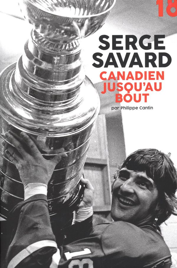 Serge Savard : Canadien jusqu'au bout