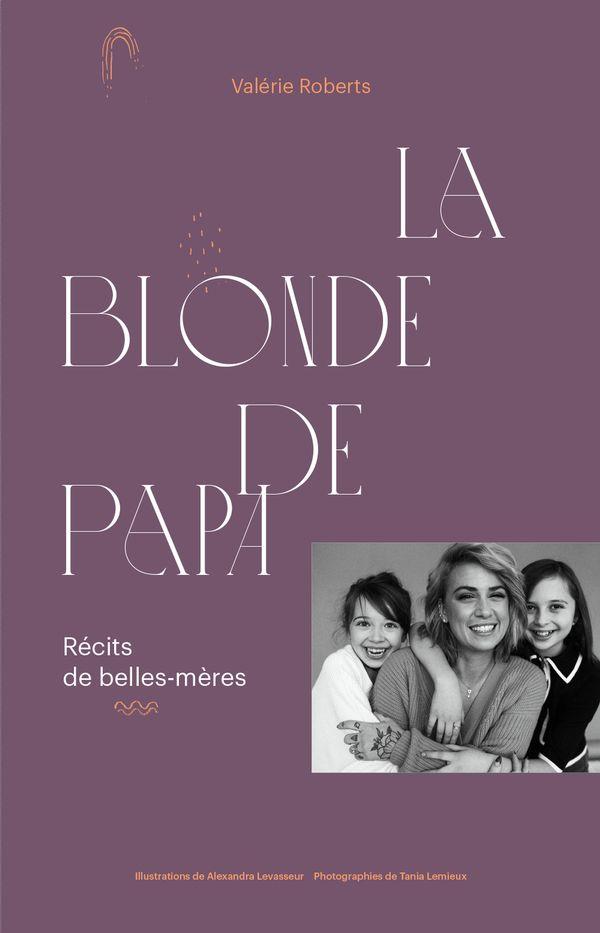 La blonde de papa : Récits de belles-mères