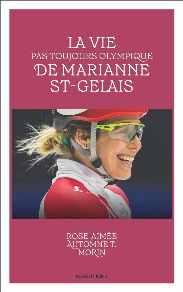 Vie pas toujours olympique de Marianne St-Gelais La