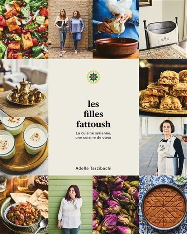 Les filles fattoush : La cuisine syrienne, une cuisine de coeur