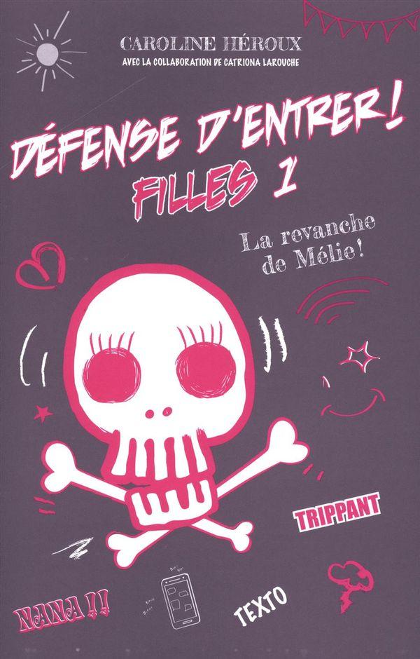 Défense d'entrer! Filles 01 : La revanche de Mélie!
