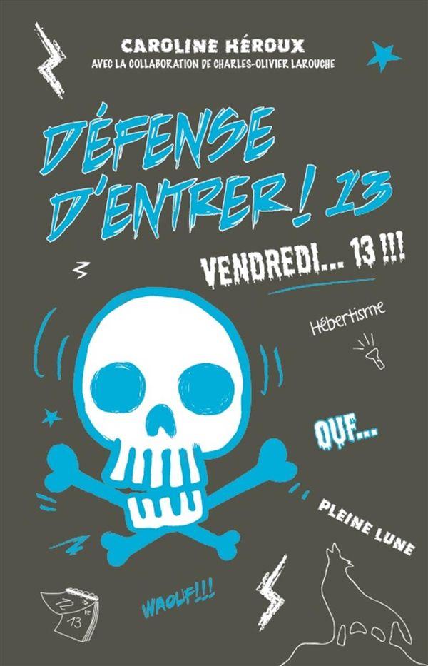 Défense d'entrer! 13  Vendredi... 13!!!