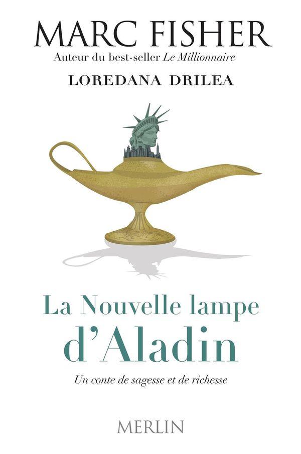 La Nouvelle lampe d'Aladin : Un conte de sagesse et de richesse