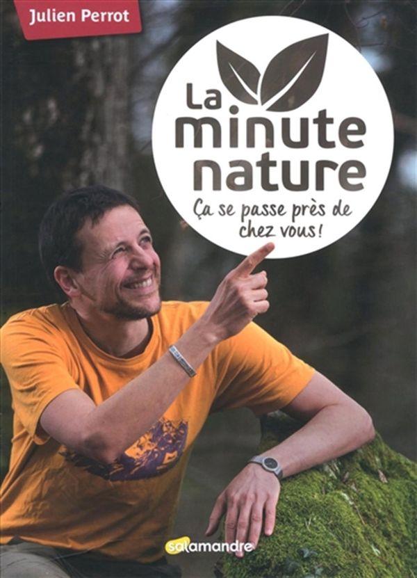 La miinute nature : Ça se passe près de chez vous!