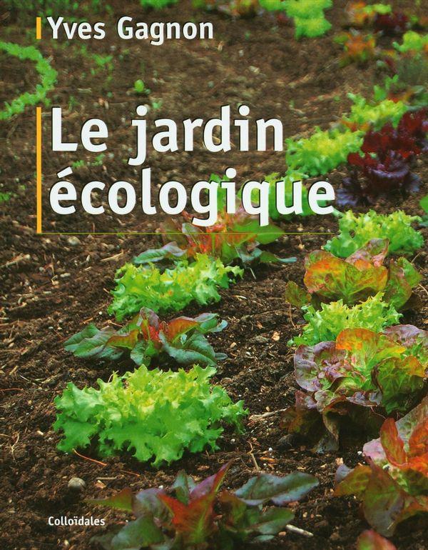 Le jardin écologique - 2e Édition