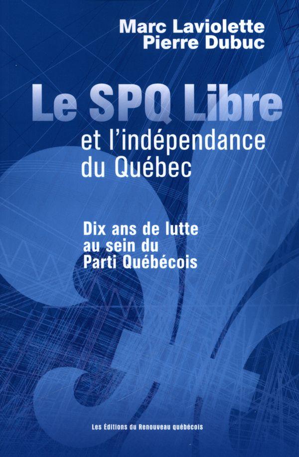 Le SPQ Libre et l'indépendance du Québec