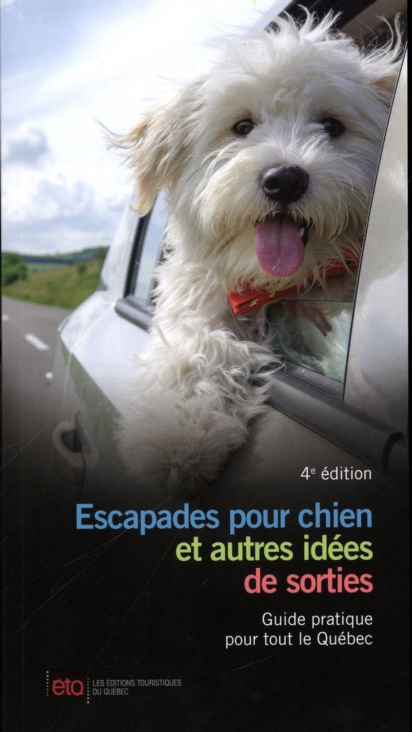 Escapades pour chien et autres idées de sorties 4e édition