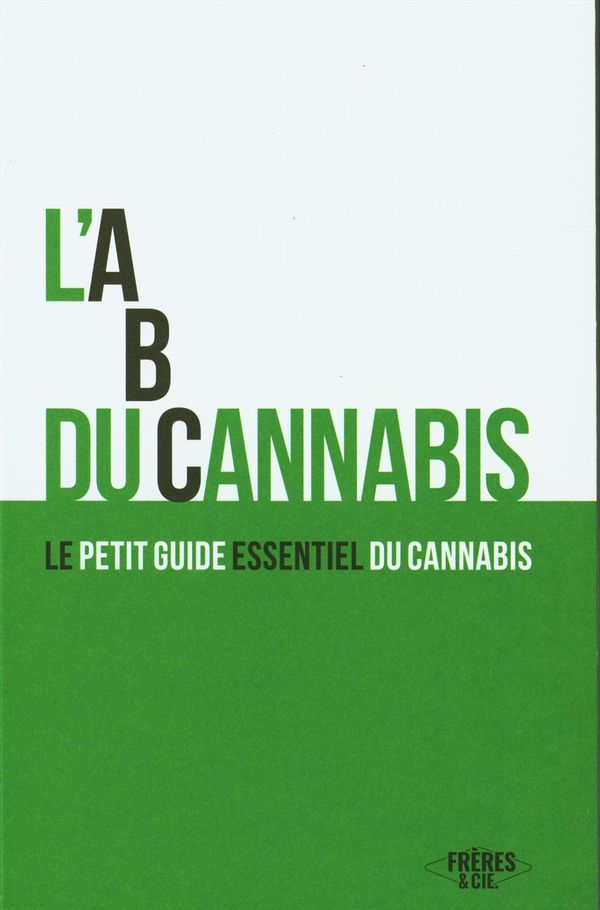L'ABC du cannabis : Le petit guide essentiel du cannabis