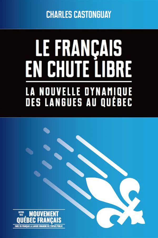 Le français en chute libre :  La nouvelle dynamique des langues au Québec
