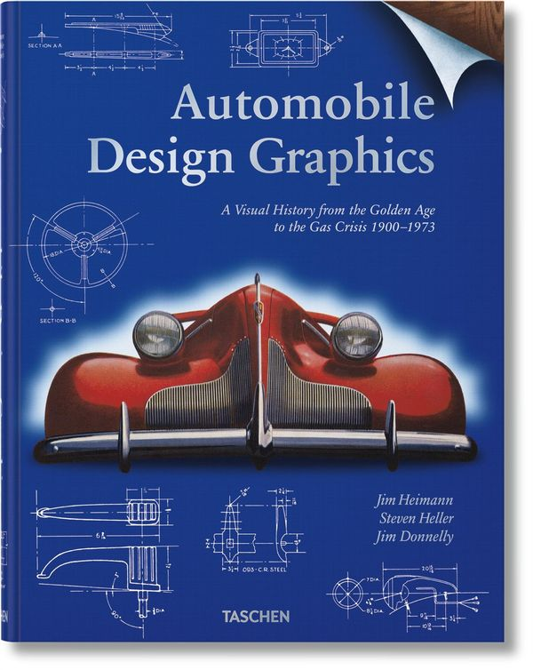 Automobile Design Graphics : A Visual History from the Golden Age to the Gas Crisis 1900-1973