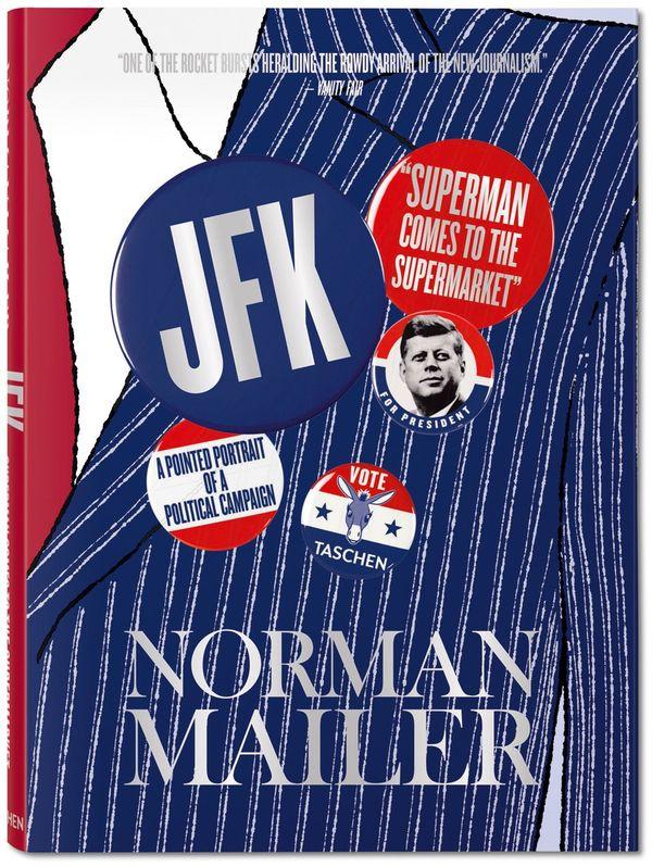 Norman Mailer.  JFK, Superman débarque au supermaché