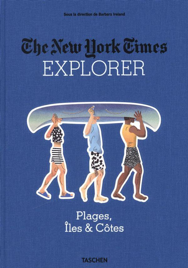 The New York Time Explorer : Plages, Iles & Côtes