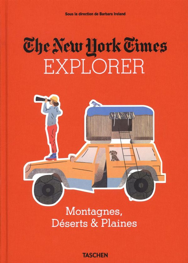 The New York Time Explorer : Montagnes, Déserts & Plaines