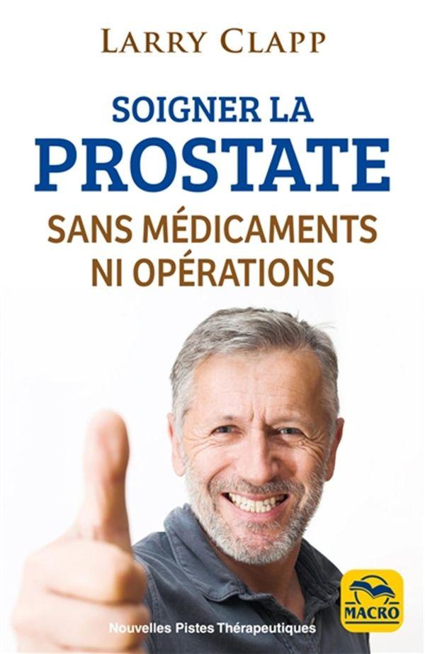 Soigner la prostate sans médicaments ni opérations N.E.
