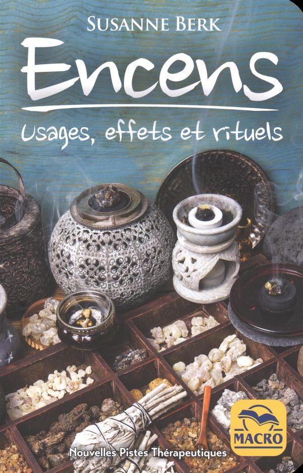 Encens : Usages, effets et rituels N.E.