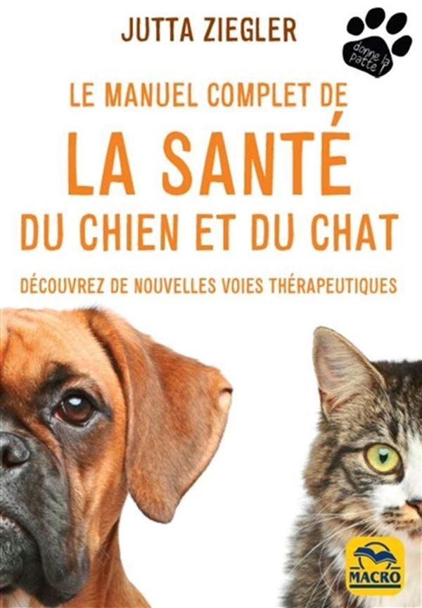 Le manuel complet de la santé du chien et du chat N.E.