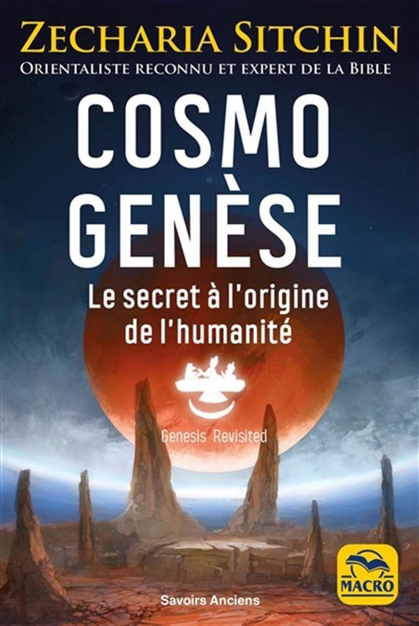 Cosmo Genèse : Le secret à l'origine de l'humanité