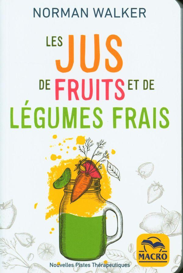 Les jus de fruits et de légumes frais N.E.