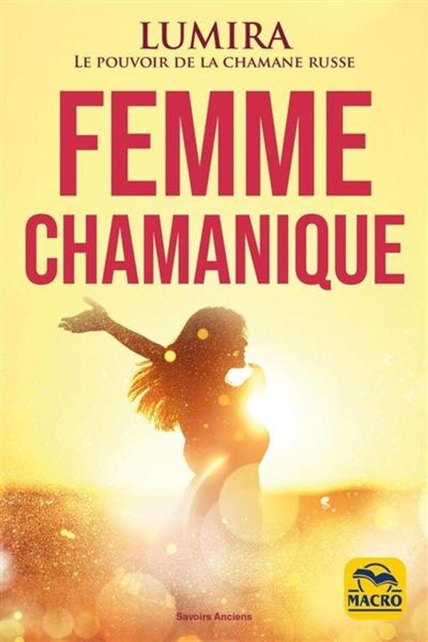 La femme chamanique : Beauté, guérison et sensualité N.E.