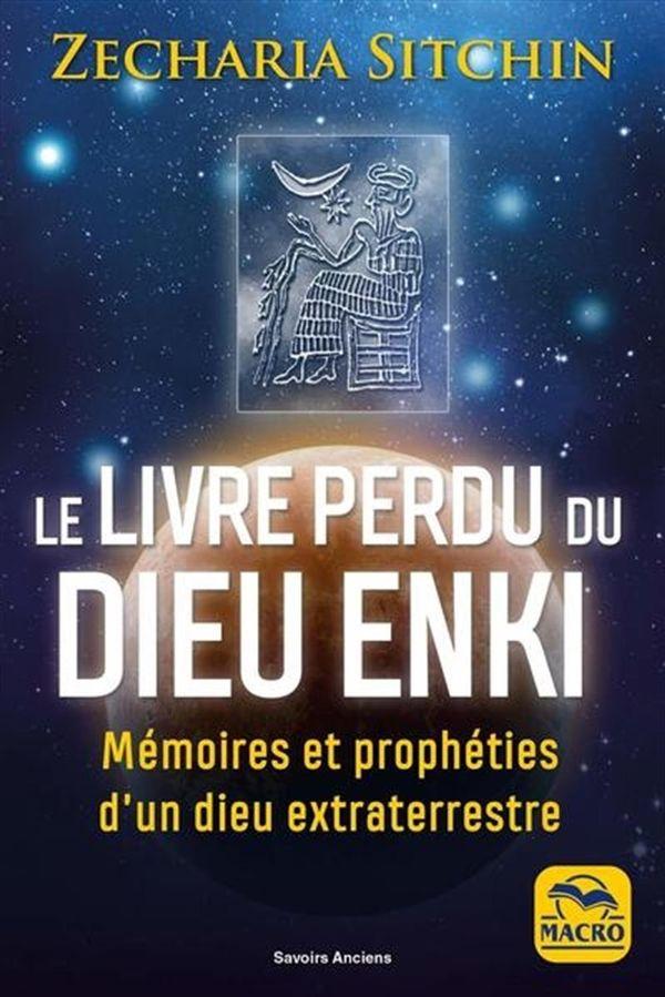 Le livre perdu du Dieu Enki N.E. : Mémoires et prophéties d'un dieu extraterrestre