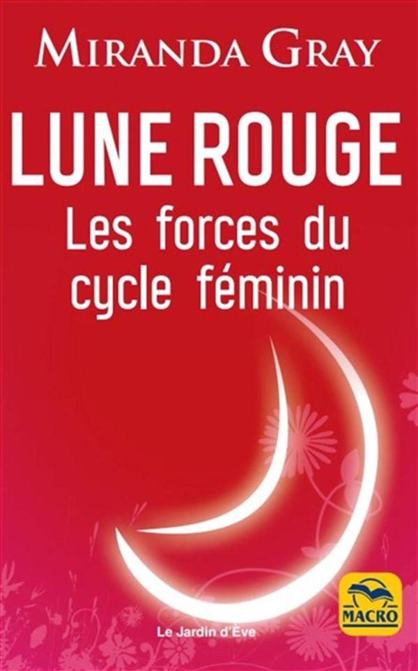 Lune rouge  Les forces du cycle féminin N.E.