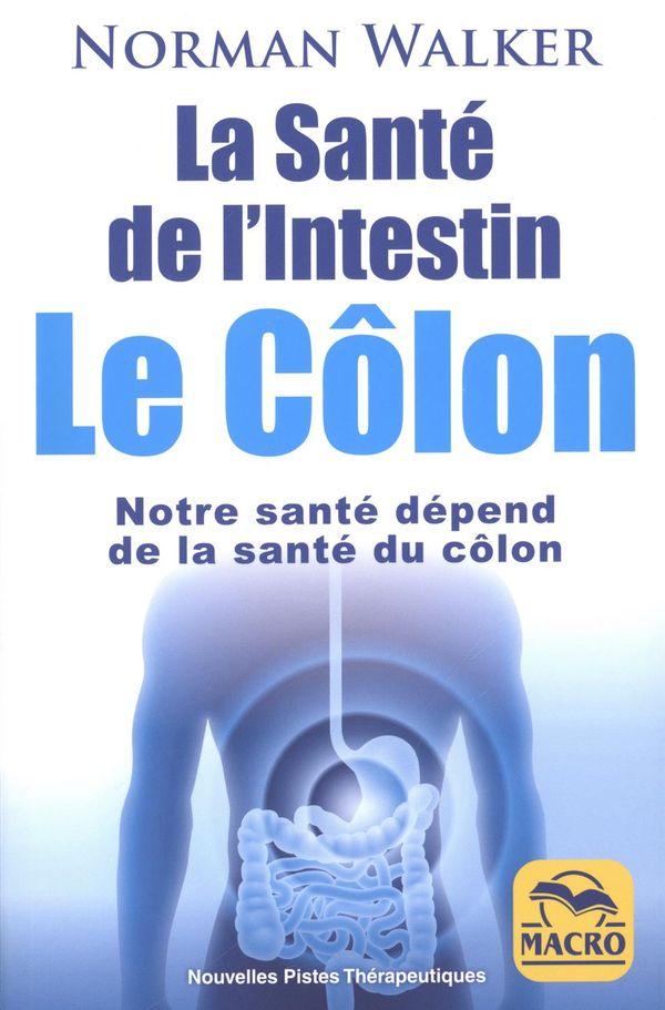 La santé de l'intestin : Le Côlon N.E.