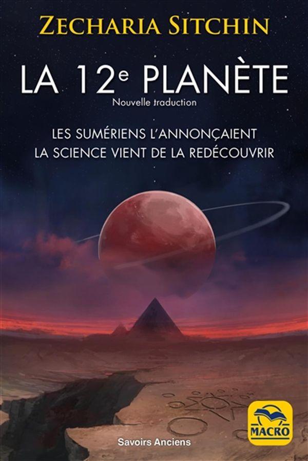 La 12e Planète : Les Sumériens l'annonçaient, la science vient de la redécouvrir N.E.