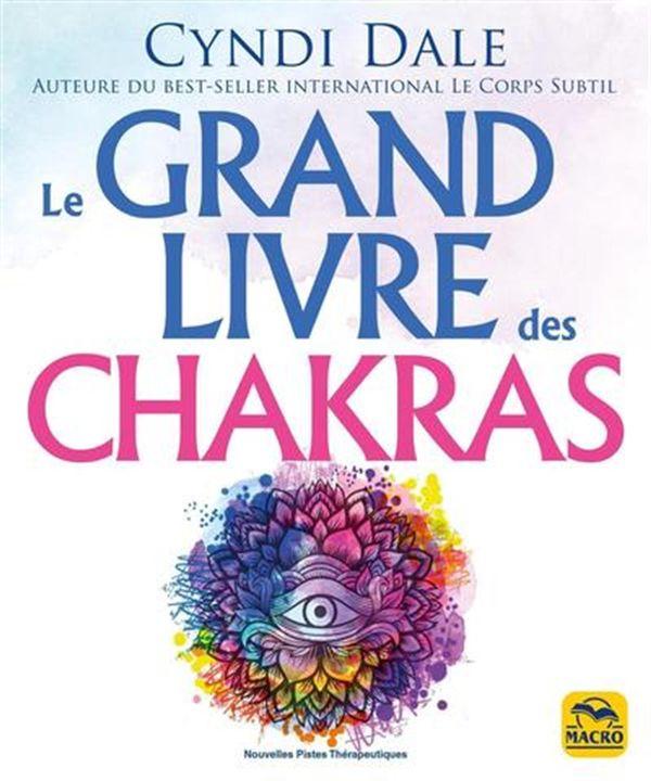 Le grand livre des chakras